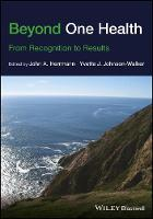 Beyond One Health From Recognition to Results by John A. Herrmann