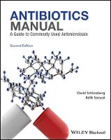 Antibiotics Manual A Guide to commonly used antimicrobials by David L. Schlossberg, Rafik Samuel