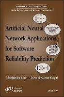 Artificial Neural Network Applications for Software Reliability Prediction by Manjubala Bisi, Neeraj Kumar Goyal