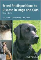 Breed Predispositions to Disease in Dogs and Cats by Alex Gough, Alison Thomas, Dan O'Neill