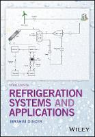 Refrigeration Systems and Applications, 3E by Ibrahim Dincer
