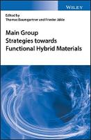 Main Group Strategies for Functional Hybrid Materials by Thomas Baumgartner