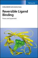 Reversible Ligand Binding Theory and Experiment by Andrea Bellelli, Jannette Carey