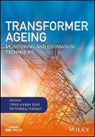 Transformer Ageing Monitoring and Estimation Techniques by Tapan Kumar Saha