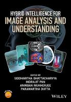Hybrid Intelligence for Image Analysis and Understanding by Siddhartha Bhattacharyya