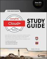 CompTIA Cloud+ Study Guide Exam CV0-001 by Todd Montgomery
