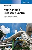 Multivariable Predictive Control Applications in Industry by Sandip K. Lahiri
