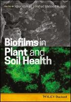 Biofilms in Plant and Soil Health by Iqbal Ahmad