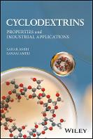 Cyclodextrins Properties and Industrial Applications by Sahar Amiri, Sanam Amiri