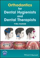 Orthodontics for Dental Hygienists and Dental Ther apists by Tina Raked