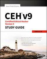 Ceh V9 Certified Ethical Hacker Version 9 Study Guide by Sean Philip Oriyano