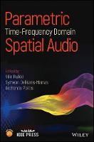 Parametric Time-Frequency Domain Spatial Audio by Ville Pulkki
