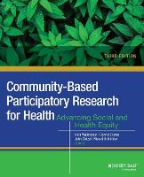 Community-Based Participatory Research for Health Advancing Social and Health Equity by John G. Oetzel, Meredith Minkler