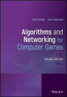 Algorithms and Networking for Computer Games by Jouni Smed, Harri Hakonen