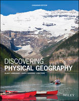 Discovering Physical Geography Canadian Edition by Alan F. Arbogast, Lisa Ford, Daryl Dagesse