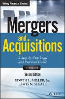 Mergers and Acquisitions A Step-by-Step Legal and Practical Guide + Website by Edwin L. Miller, Lewis N. Segall