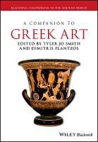 A Companion to Greek Art by Tyler Jo Smith