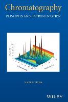 Chromatography Principles and Instrumentation by Mark F. Vitha