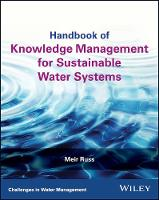 Handbook of Knowledge Management for Sustainable Water Systems by Meir Russ