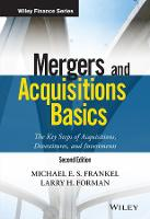 Mergers and Acquisitions Basics The Key Steps of Acquisitions, Divestitures, and Investments, 2nd Edition by Michael E. S. Frankel, Larry H. Forman
