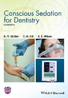 Conscious Sedation for Dentistry by N. M. Girdler, C. Michael Hill, Katherine Wilson