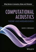 Computational Acoustics Theory and Implementation by David R. Bergman