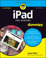 Ipad for Seniors for Dummies, 9th Edition by Jesse Feiler
