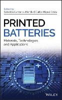 Printed Batteries Materials, Technologies and Applications by Senentxu Lanceros-Mendez, Carlos Miguel Costa
