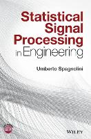 Statistical Signal Processing in Engineering by Umberto Spagnolini