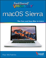 Teach Yourself Visually Macos Sierra by Paul McFedries