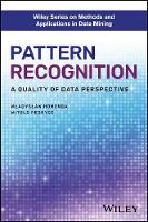 Pattern Recognition A Quality of Data Perspective by Wladyslaw Homenda