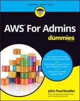 Aws for Admins for Dummies by John Paul Mueller, Dan Gookin