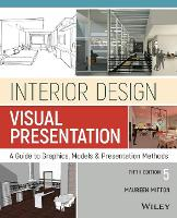 Interior Design Visual Presentation A Guide to Graphics, Models and Presentation Methods by Maureen Mitton