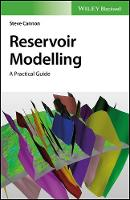 Reservoir Modelling A Practical Guide by Steve Cannon