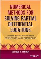 Numerical Methods for Solving Partial Differential Equations A Comprehensive Introduction for Scientists and Engineers by George F. Pinder
