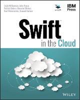 Swift in the Cloud by Leigh Williamson, John Ponzo, Patrick Bohrer, Ricardo Olivieri