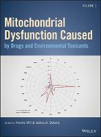 Mitochondrial Dysfunction Caused by Drugs and Environmental Toxicants by Yvonne Will