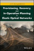 Provisioning, Recovery, and In-Operation Planning in Elastic Optical Networks by Luis Velasco, Marc Ruiz