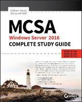 MCSA Windows Server 2016 Complete Study Guide Exam 70-740, Exam 70-741, Exam 70-742, and Exam 70-743 by William Panek