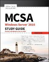 MCSA Windows Server 2016 Study Guide: Exam 70-742 by William Panek