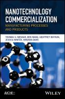 Nanotechnology Commercialization Manufacturing Processes and Products by Thomas Mensah, Ben Wang, Geoffry Bothun, Jessica Winter