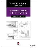 Interior Design Illustrated by Francis D. K. Ching, Corky Binggeli