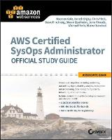 AWS Certified SysOps Administrator Official Study Guide Associate Exam by Stephen Cole, Gareth Digby, Chris Fitch, Steve Friedberg