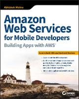 Amazon Web Services for Mobile Developers Building Apps with AWS by Abhishek Mishra