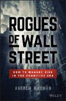 Rogues of Wall Street How to Manage Risk in the Cognitive Era by Andrew Waxman