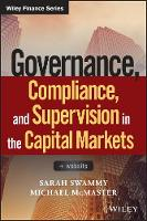 Governance, Compliance and Supervision in the Capital Markets + Website by Sarah Swammy, Michael McMaster
