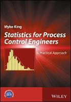Statistics A Practical Approach for Process Control Engineers by Myke King