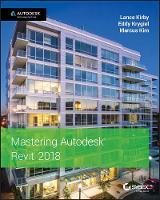 Mastering Autodesk Revit 2018 by Lance Kirby, Eddy Krygiel, Marcus Kim