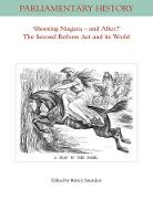 Shooting Niagara and After? The Second Reform Act and its World by Robert Saunders