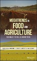 Megatrends in Food and Agriculture Technology, Water Use and Nutrition by Helmut Traitler, Michel Dubois, Keith Heikes, Vincent Petiard